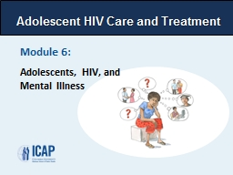Module  6 :  Adolescents, HIV, and Mental
