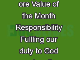 ctober ctober Responsibility ore Value of the Month Responsibility Fullling our duty to God country other people and ourselves
