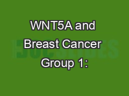 WNT5A and Breast Cancer Group 1: