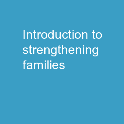 Introduction to Strengthening Families: