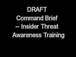 DRAFT Command Brief – Insider Threat Awareness Training