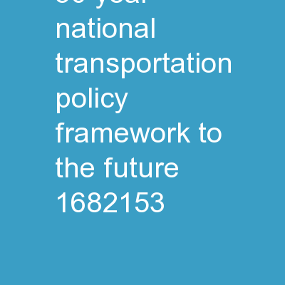 30-Year  National  Transportation Policy Framework to the Future