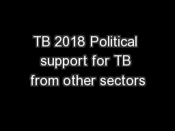 TB 2018 Political support for TB from other sectors
