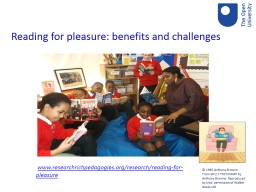 Reading for  pleasure: benefits and challenges