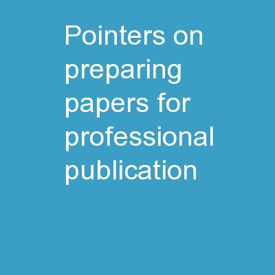 Pointers on Preparing Papers for Professional Publication:
