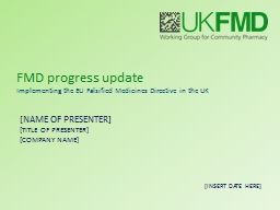FMD progress update Implementing the EU Falsified Medicines Directive in the UK