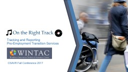 On the Right Track Tracking and Reporting                            Pre-Employment Transition