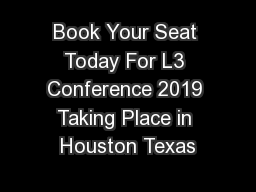 Book Your Seat Today For L3 Conference 2019 Taking Place in Houston Texas