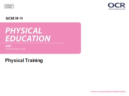 Physical Training By the end of this topic you should  �