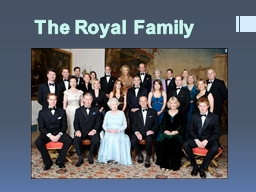 The Royal Family Queen Elizabeth II PowerPoint PPT Presentation
