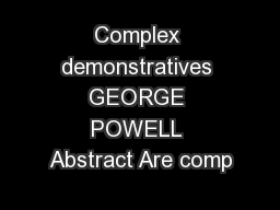 Complex demonstratives GEORGE POWELL Abstract Are comp
