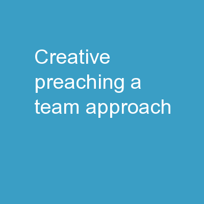 Creative Preaching A Team Approach
