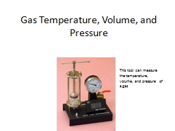Gas Temperature, Volume, and Pressure