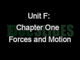 Unit F: Chapter One  Forces and Motion