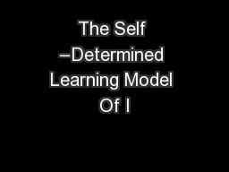 The Self �Determined Learning Model Of I