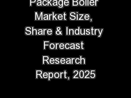 Package Boiler Market Size, Share & Industry Forecast Research Report, 2025