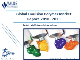 Emulsion Polymer Market Size, Share & Industry Forecast Research Report, 2025 PowerPoint Presentation, PPT - DocSlides