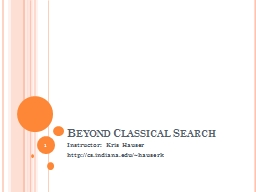 Beyond Classical Search Instructor: Kris Hauser
