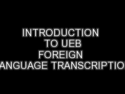 INTRODUCTION  TO UEB FOREIGN LANGUAGE TRANSCRIPTION