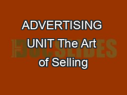 ADVERTISING UNIT The Art of Selling