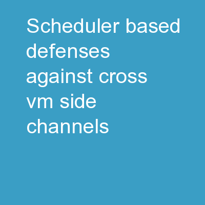 Scheduler-based Defenses against Cross-VM Side-channels