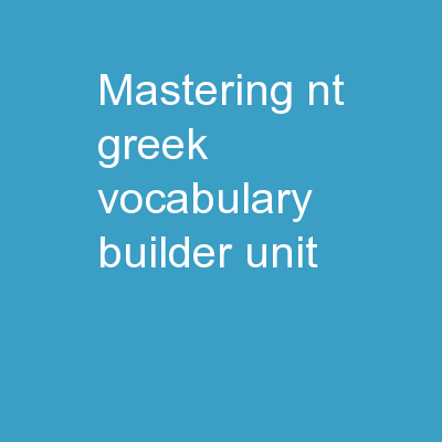 Mastering NT Greek Vocabulary Builder:  Unit