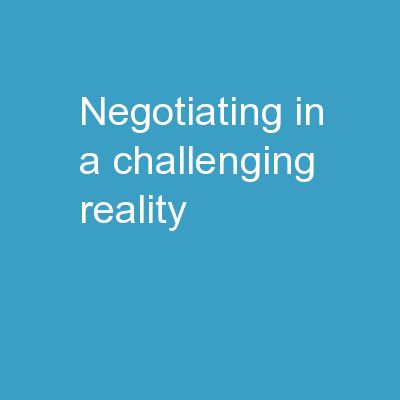 Negotiating in a Challenging Reality
