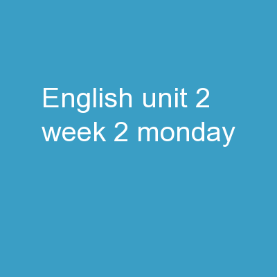 English unit 2 Week 2 Monday