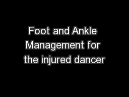 Foot and Ankle Management for the injured dancer