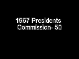 1967 Presidents Commission- 50