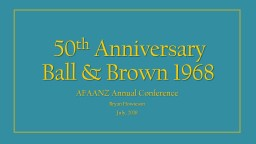 50 th   Anniversary  Ball & Brown PowerPoint Presentation, PPT - DocSlides