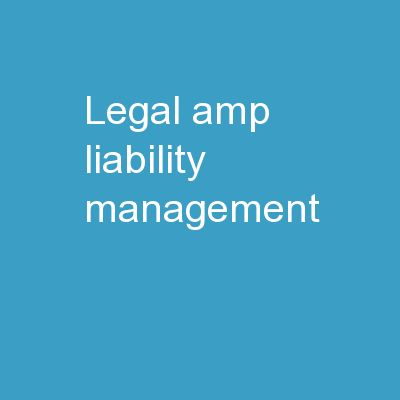 Legal & Liability  Management
