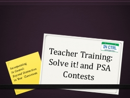 Teacher Training: Solve it! and PSA Contests
