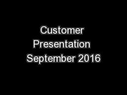 Customer Presentation September 2016