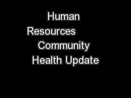 Human Resources         Community Health Update