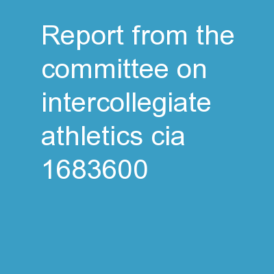 Report from the Committee on Intercollegiate Athletics (CIA)