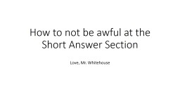 How to not be awful at the Short Answer Section