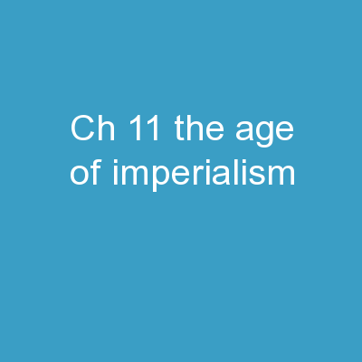 Ch 11:  The Age of Imperialism