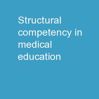 Structural Competency in Medical Education