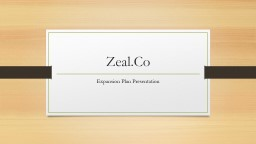 Zeal.Co Expansion Plan Presentation