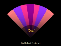 Zeal By Robert C. Archer