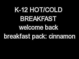 K-12 HOT/COLD BREAKFAST welcome back breakfast pack: cinnamon