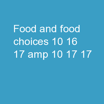Food and Food choices 10/16/17 & 10/17/17