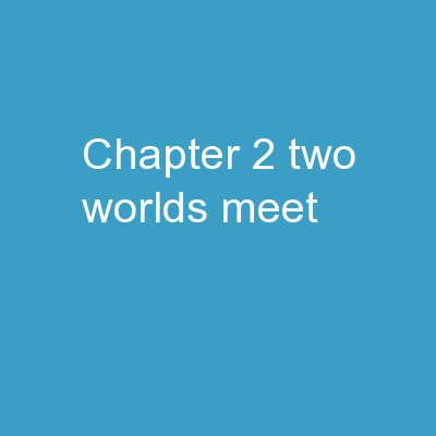 Chapter 2: Two Worlds Meet