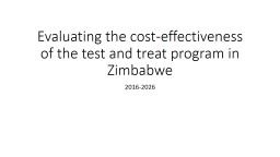 Evaluating the cost-effectiveness of the test and treat program in Zimbabwe