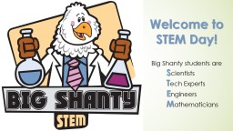 Goals of STEM Days  Enhance students� creative thinking and problem solving skills