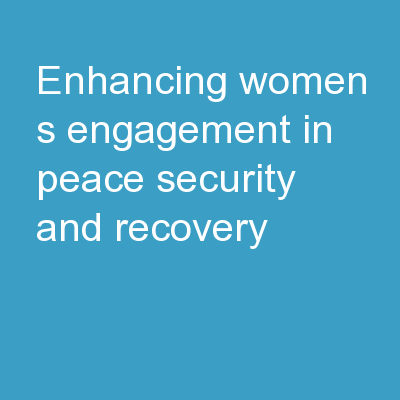 Enhancing Women's Engagement in Peace, Security and Recovery