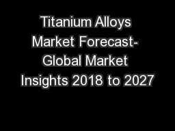Titanium Alloys Market Forecast- Global Market Insights 2018 to 2027