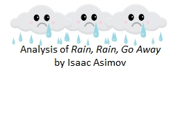 Analysis of  Rain, Rain, Go Away