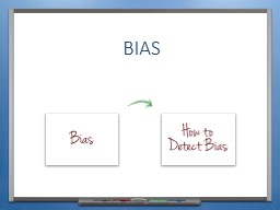 BIAS KEY CONCEPTS INTRODUCTION AND PURPOSE